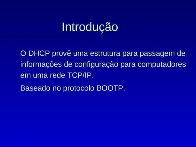 DHCP Dynamic Host Configuration Protocol. Roteiro da apresentação n Introdução n Características n Escopos DHCP n Agentes de repasse n Serviços n Especificação